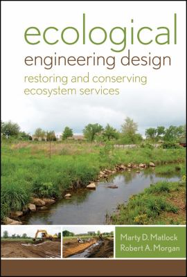 Ecological Engineering Design Restoring and Conserving Ecosystem Services  2011 edition cover