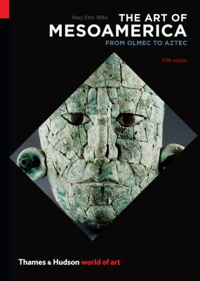 Art of Mesoamerica From Olmec to Aztec 5th 2012 (Revised) 9780500204146 Front Cover