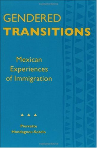 Gendered Transitions Mexican Experiences of Immigration  1994 edition cover