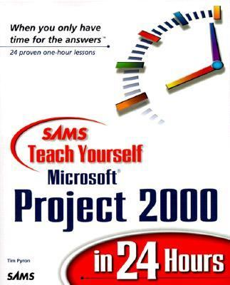 Sams Teach Yourself Microsoft Project 2000 in 24 Hours  2nd 2000 9780672318146 Front Cover