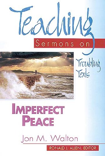 Imperfect Peace Teaching Sermons on Troubling Texts N/A 9780687060146 Front Cover