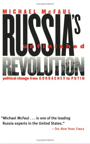 Russia's Unfinished Revolution Political Change from Gorbachev to Putin  2002 (Reprint) edition cover