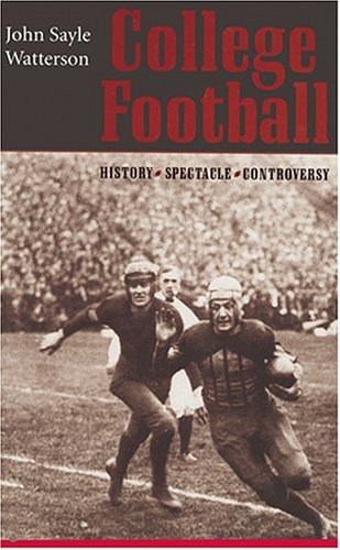 College Football History, Spectacle, Controversy  2000 (Reprint) edition cover