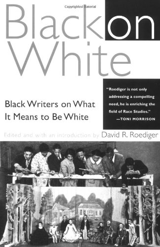 Black on White Black Writers on What It Means to Be White  1999 edition cover