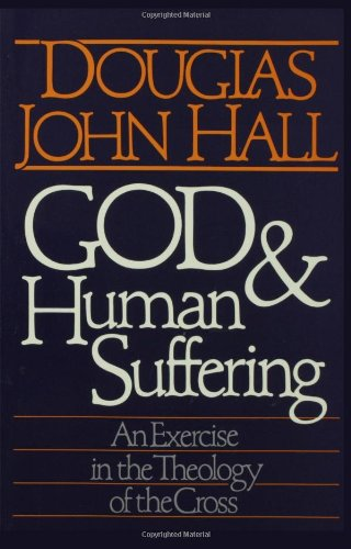 God and Human Suffering An Exercise in the Theology of the Cross N/A edition cover