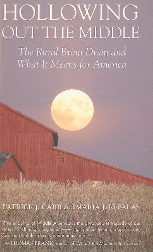 Hollowing Out the Middle The Rural Brain Drain and What It Means for America N/A edition cover