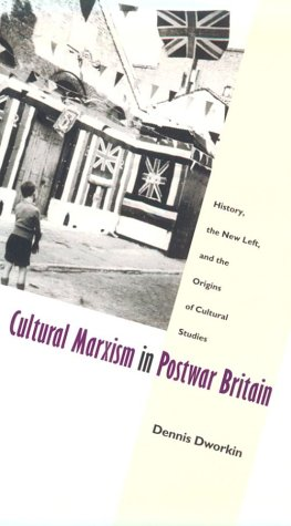 Cultural Marxism in Postwar Britain History, the New Left, and the Origins of Cultural Studies  1997 edition cover