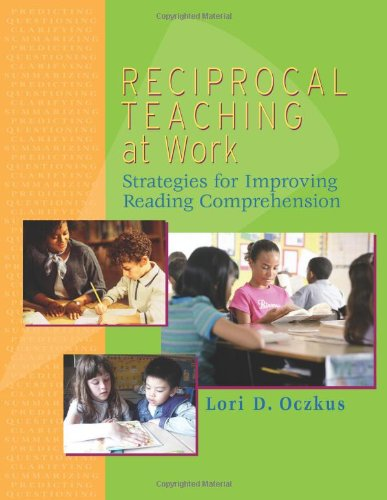 Reciprocal Teaching at Work Strategies for Improving Reading Comprehension  2003 edition cover