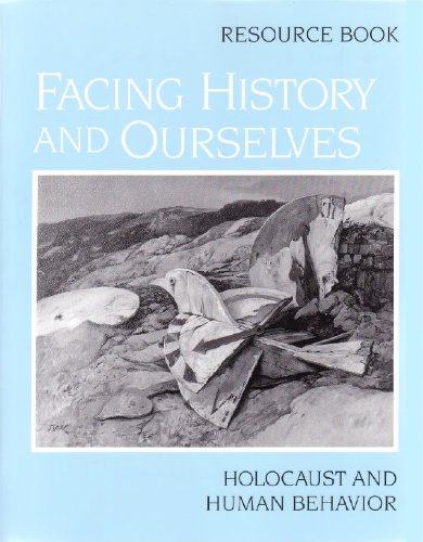Facing History and Ourselves : Holocaust and Human Behavior 1st edition cover