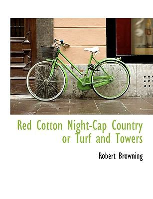 Red Cotton Night-Cap Country or Turf and Towers  N/A 9781116000146 Front Cover