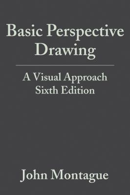 Basic Perspective Drawing A Visual Approach 6th 2013 9781118134146 Front Cover