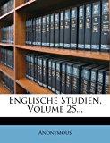 Englische Studien, Volume 25... N/A edition cover