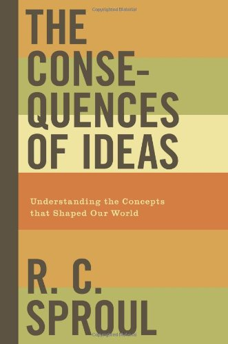 Consequences of Ideas Understanding the Concepts That Shaped Our World  2009 edition cover