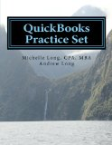 QuickBooks Practice Set QuickBooks Experience Using Realistic Transactions for Accounting, Bookkeeping, CPAs, ProAdvisors, Small Business Owners or Other Users N/A edition cover