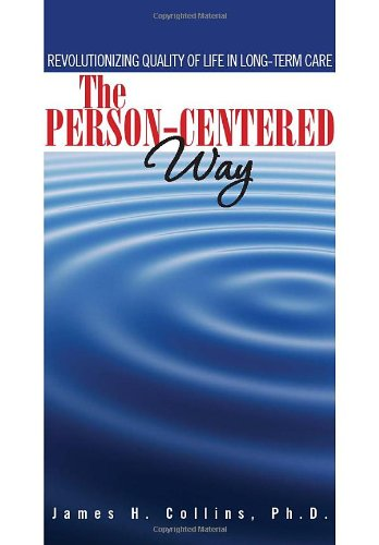 Person-Centered Way Revolutionizing Quality of Life in Long-Term Care N/A edition cover