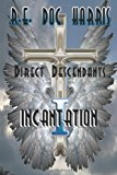 Direct Descendants Incantation  N/A 9781484840146 Front Cover