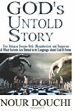 God's Untold Story How Religion Became Both Misunderstood and Dangerous and What Secrets Are Buried in Its Language N/A 9781490371146 Front Cover