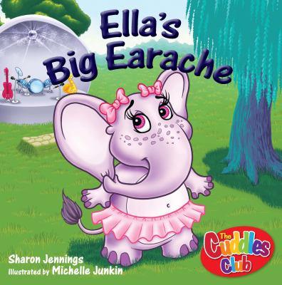 Ella's Big Earache   2011 9781554552146 Front Cover