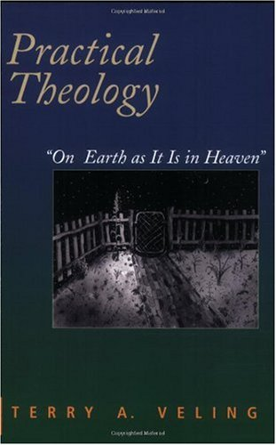 Practical Theology On Earth as It Is in Heaven  2005 edition cover