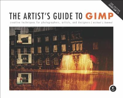 Artist's Guide to GIMP Creative Techniques for Photographers, Artists, and Designers 2nd 2012 edition cover