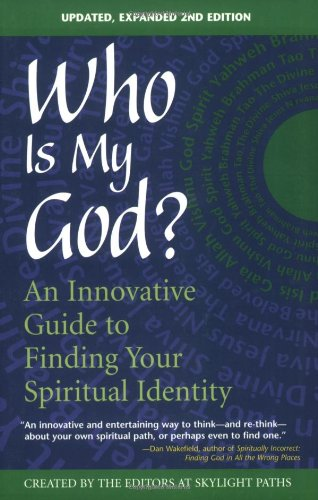 Who Is My God? An Innovative Guide to Finding Your Spiritual Identity 2nd 2004 edition cover