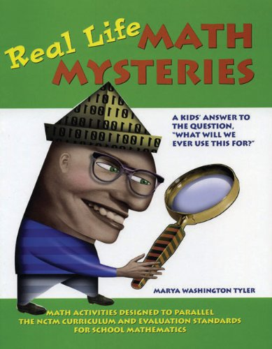 Real Life Math Mysteries A Kids' Answer to the Question, What Will We Ever Use This For? N/A edition cover