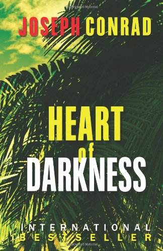 Heart of Darkness 'As Powerful a Condemnation of Imperialism as Has Ever Been Written' N/A 9781936594146 Front Cover