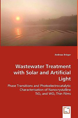 Wastewater Treatment With Solar and Artificial Light:   2008 edition cover