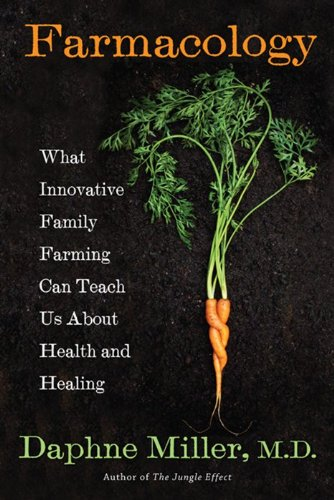 Farmacology What Innovative Family Farming Can Teach Us about Health and Healing N/A edition cover