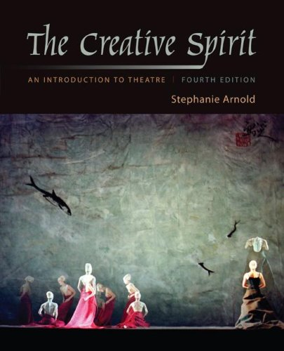Creative Spirit An Introduction to Theatre 4th 2008 edition cover