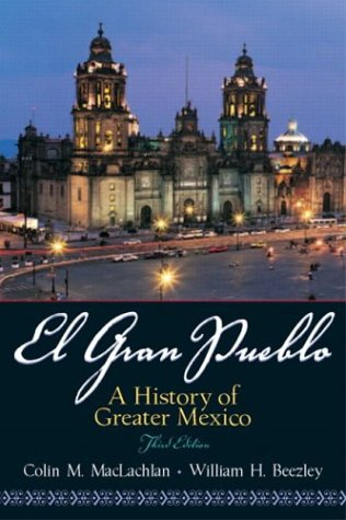 Gran Pueblo A History of Greater Mexico 3rd 2004 (Revised) edition cover