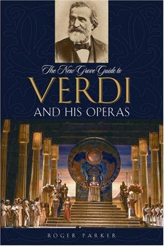 New Grove Guide to Verdi and His Operas   2007 edition cover