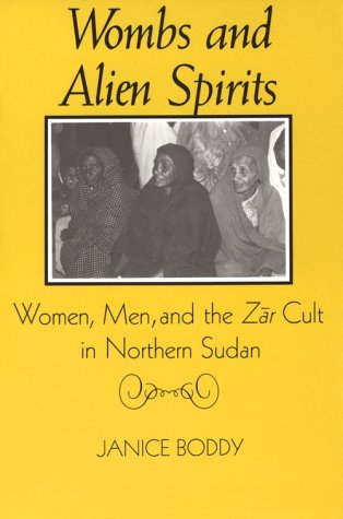 Wombs and Alien Spirits Women, Men and the Zar Cult in Northern Sudan  1989 edition cover
