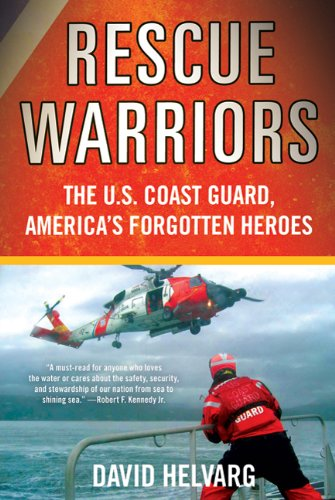 Rescue Warriors The U. S. Coast Guard, America's Forgotten Heroes N/A edition cover