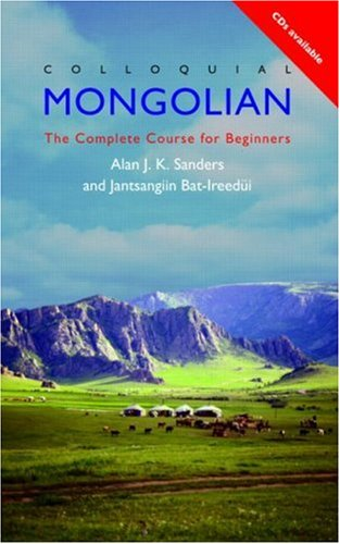 Colloquial Mongolian The Complete Course for Beginners  1999 9780415167147 Front Cover