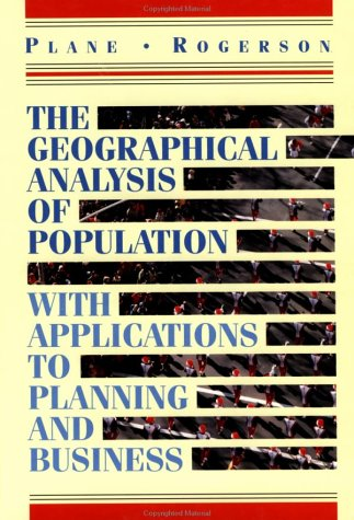 Geographical Analysis of Population With Applications to Planning and Business  1994 9780471510147 Front Cover