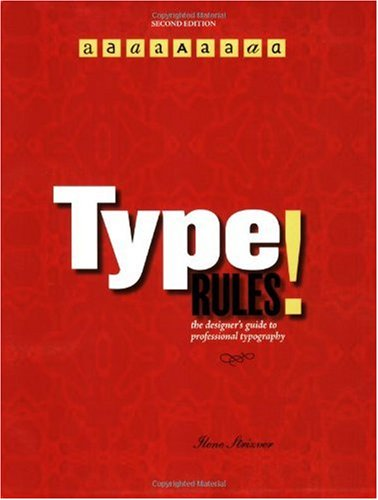 Type Rules! The Designer's Guide to Professional Typography 2nd 2006 (Revised) edition cover