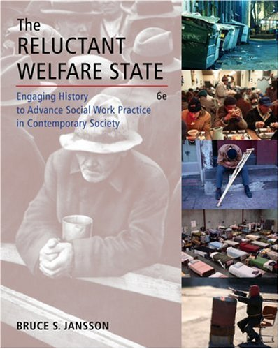 Reluctant Welfare State Engaging History to Advance Social Work Practice in Contemporary Society 6th 2009 edition cover