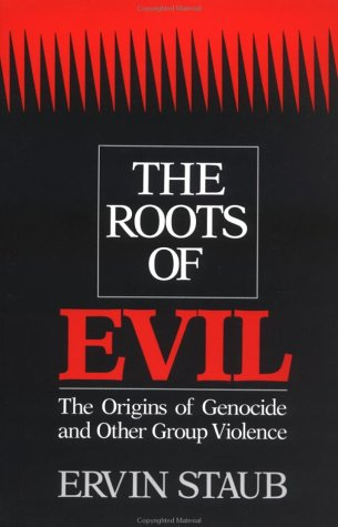 Roots of Evil The Origins of Genocide and Other Group Violence  1992 edition cover