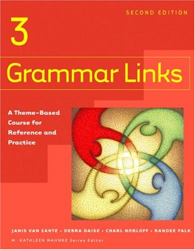 Grammar Links 3 A Theme-Based Course for Reference and Practice 2nd 2005 edition cover