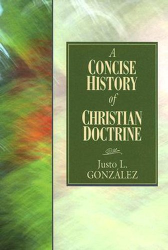 Concise History of Christian Doctrine   2005 9780687344147 Front Cover