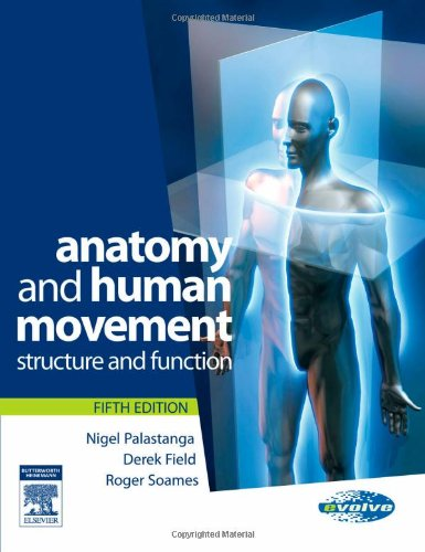 Anatomy and Human Movement Structure and Function 5th 2006 (Revised) 9780750688147 Front Cover