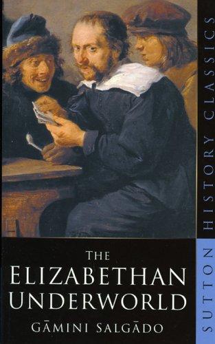 Elizabethan Underworld   2005 9780750943147 Front Cover
