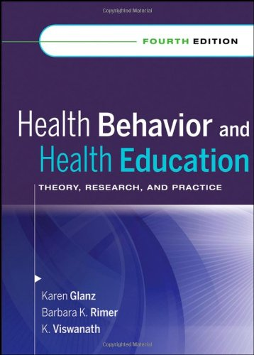 Health Behavior and Health Education Theory, Research, and Practice 4th 2008 9780787996147 Front Cover