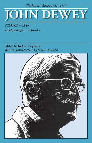 Later Works of John Dewey, Volume 4, 1925 - 1953 1929: the Quest for Certainty N/A edition cover