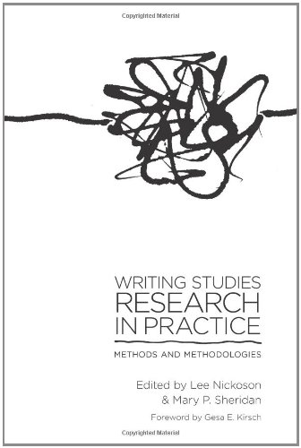 Writing Studies Research in Practice Methods and Methodologies  2012 edition cover
