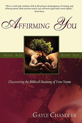 Affirming You : Discovering the Biblical Meaning of Your Name  2009 edition cover