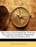 Kritisch-Historische Syntax des Griechischen Verbums der Kalssischen Zeit  N/A edition cover