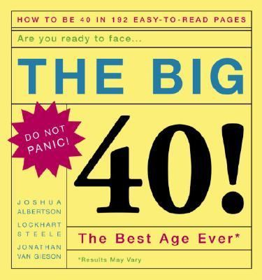 Big 40! Are You Ready to Face... The Best Age Ever  2004 9781400050147 Front Cover