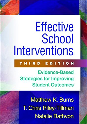 Effective School Interventions, Third Edition Evidence-Based Strategies for Improving Student Outcomes 3rd 2017 9781462526147 Front Cover